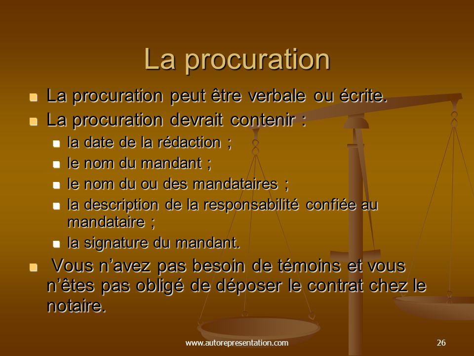 www.autorepresentation.com26 La procuration La procuration peut être verbale ou écrite. La procuration peut être verbale ou écrite. La procuration dev