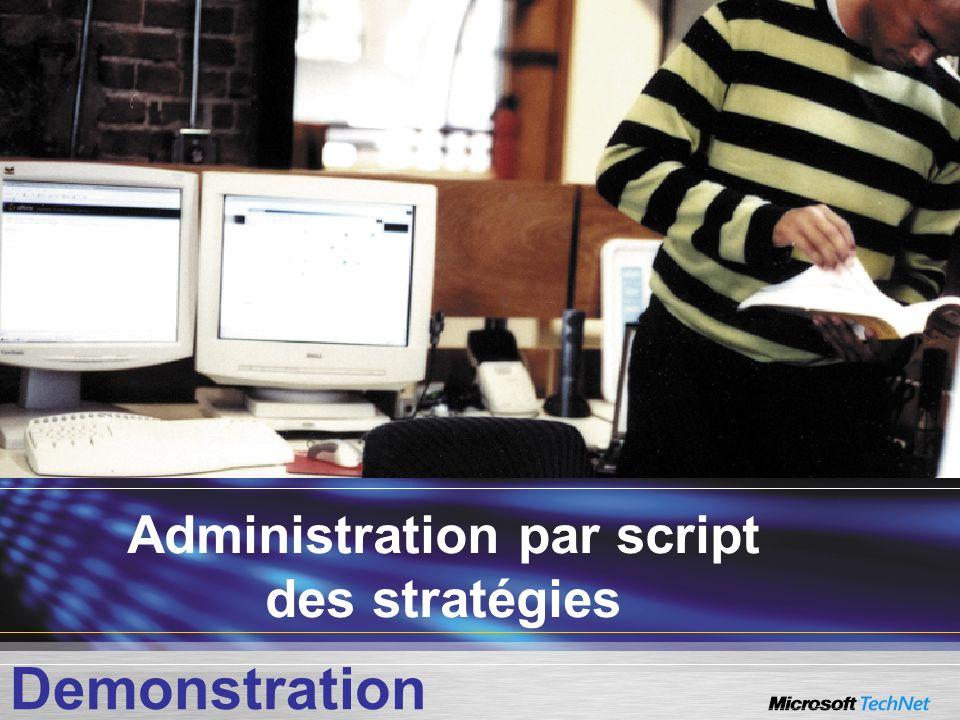 Administration par script des stratégies Demonstration