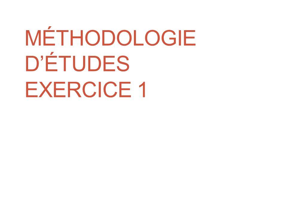 MÉTHODOLOGIE DÉTUDES EXERCICE 1