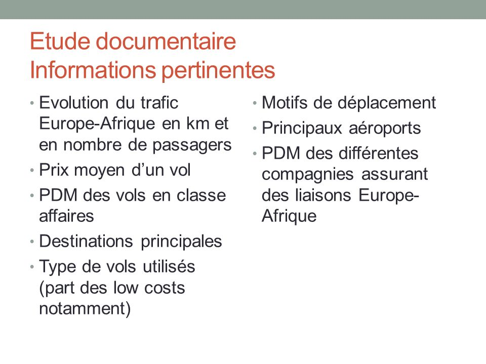 Etude documentaire Informations pertinentes Evolution du trafic Europe-Afrique en km et en nombre de passagers Prix moyen dun vol PDM des vols en clas