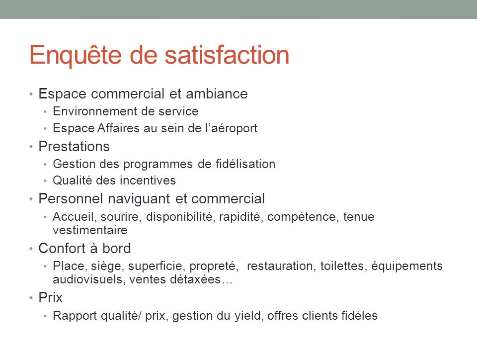 Enquête de satisfaction Espace commercial et ambiance Environnement de service Espace Affaires au sein de laéroport Prestations Gestion des programmes