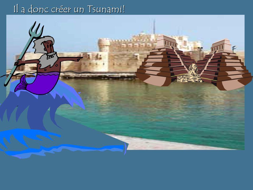 ??? Alors,Poseidon est devenu très fâché! GGRRR!