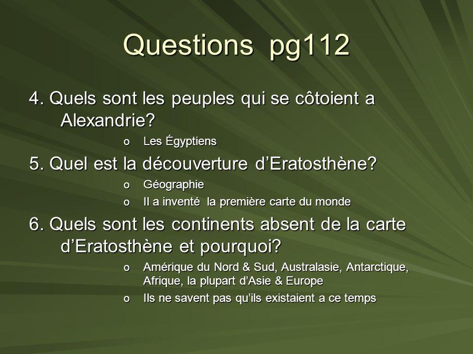 Questions pg112 1.Quel bâtiment prouve quAlexandrie est la capitale du royaume des Ptolémée.