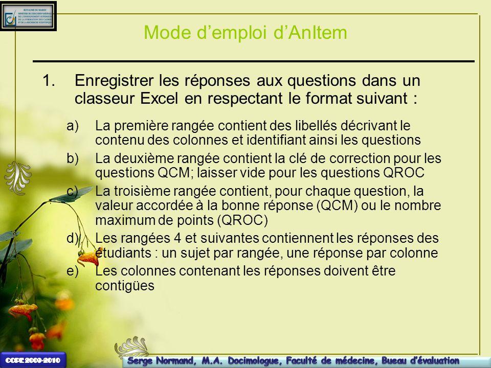 Mode demploi dAnItem 1.Enregistrer les réponses aux questions dans un classeur Excel en respectant le format suivant : a)La première rangée contient d
