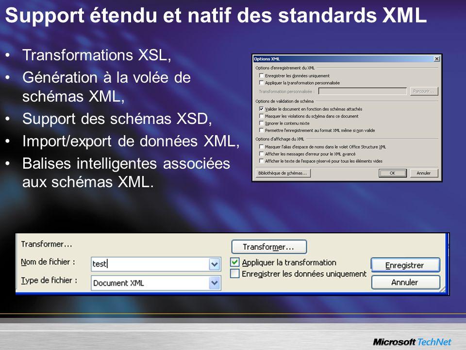 Support étendu et natif des standards XML Transformations XSL, Génération à la volée de schémas XML, Support des schémas XSD, Import/export de données