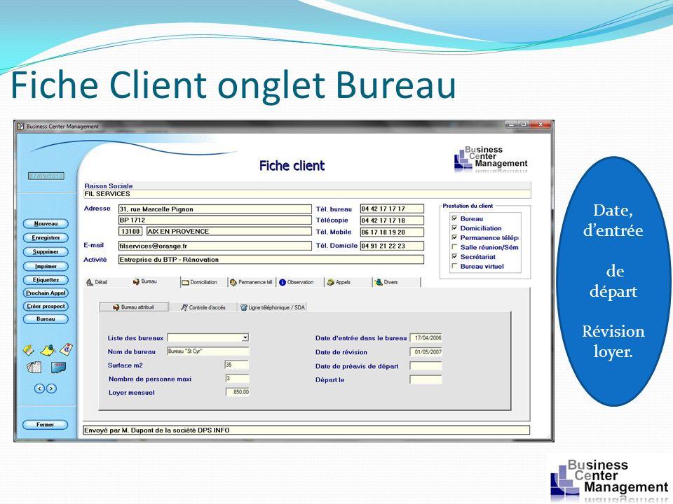 Fiche Client onglet Bureau Date, dentrée de départ Révision loyer.