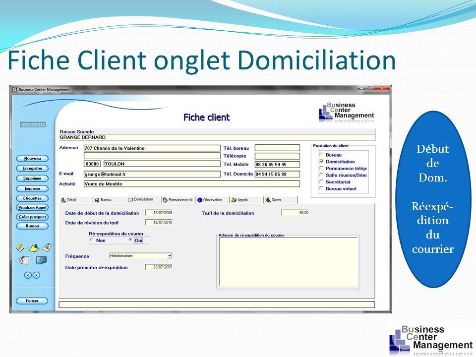 Fiche Client onglet Domiciliation Début de Dom. Réexpé- dition du courrier