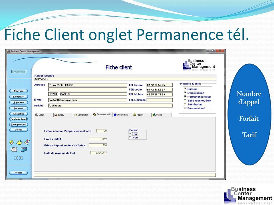 Fiche Client onglet Permanence tél. Nombre dappel Forfait Tarif
