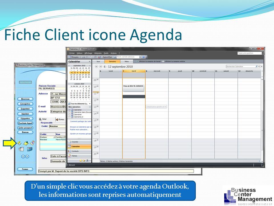 Fiche Client icone Agenda Dun simple clic vous accédez à votre agenda Outlook, les informations sont reprises automatiquement