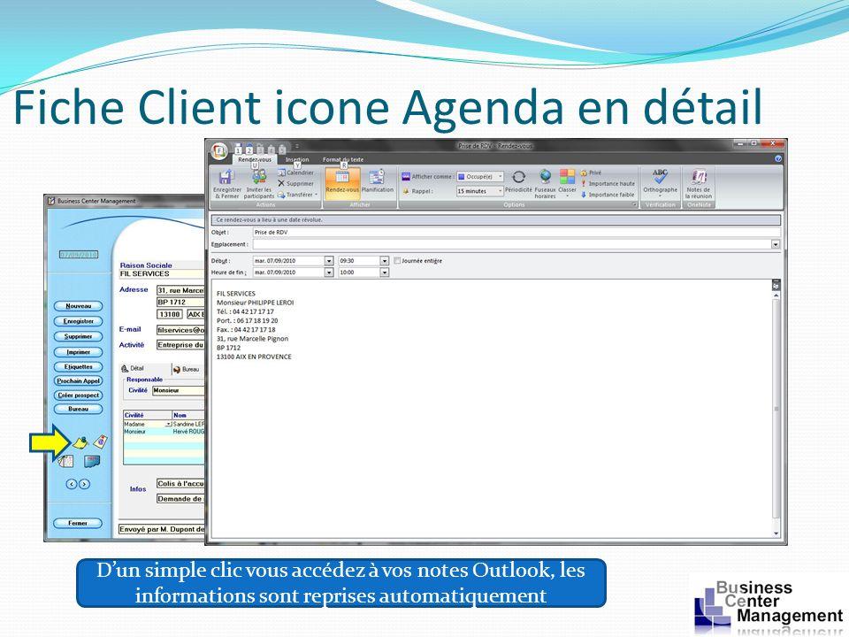 Fiche Client icone Agenda en détail Dun simple clic vous accédez à vos notes Outlook, les informations sont reprises automatiquement