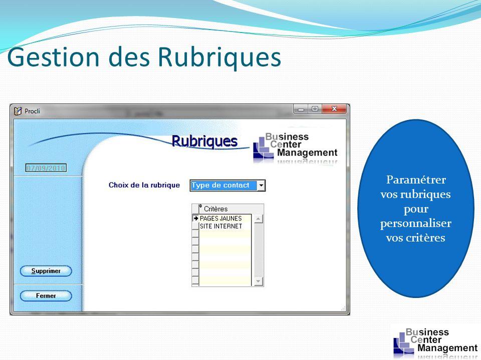 Gestion des Rubriques Paramétrer vos rubriques pour personnaliser vos critères