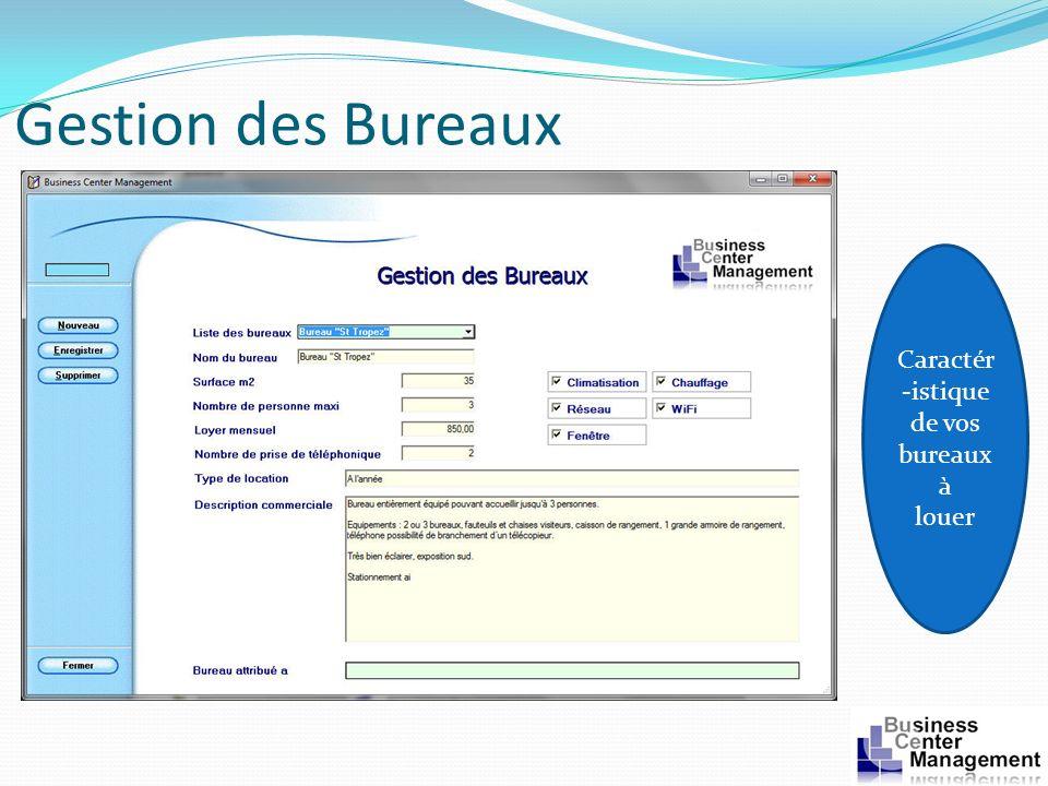 Gestion des Bureaux Caractér -istique de vos bureaux à louer