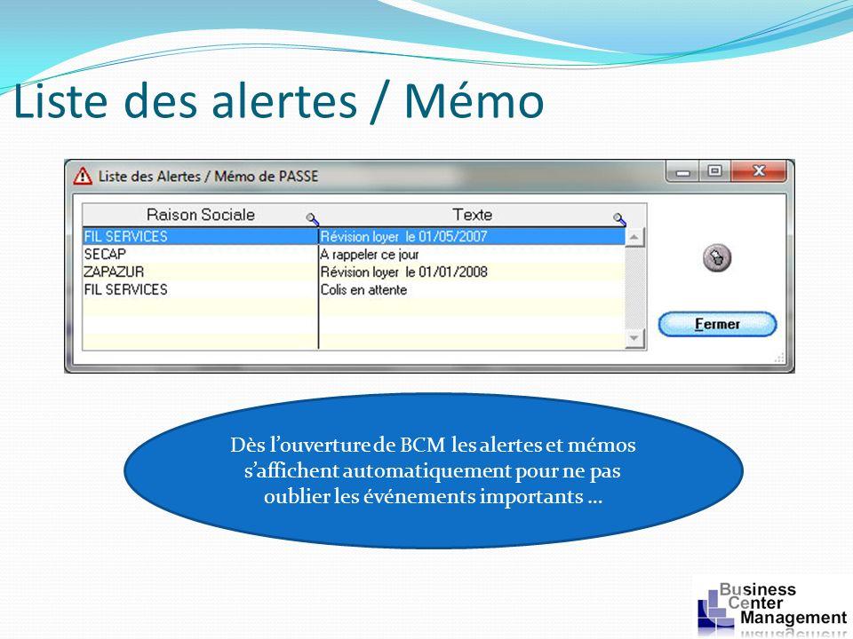 Liste des alertes / Mémo Dès louverture de BCM les alertes et mémos saffichent automatiquement pour ne pas oublier les événements importants …
