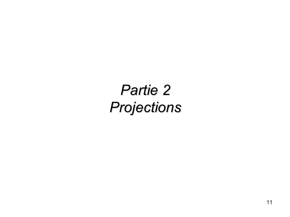 11 Partie 2 Projections