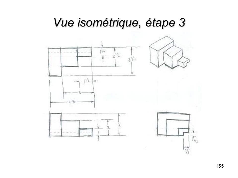 Vue isométrique, étape 3 155