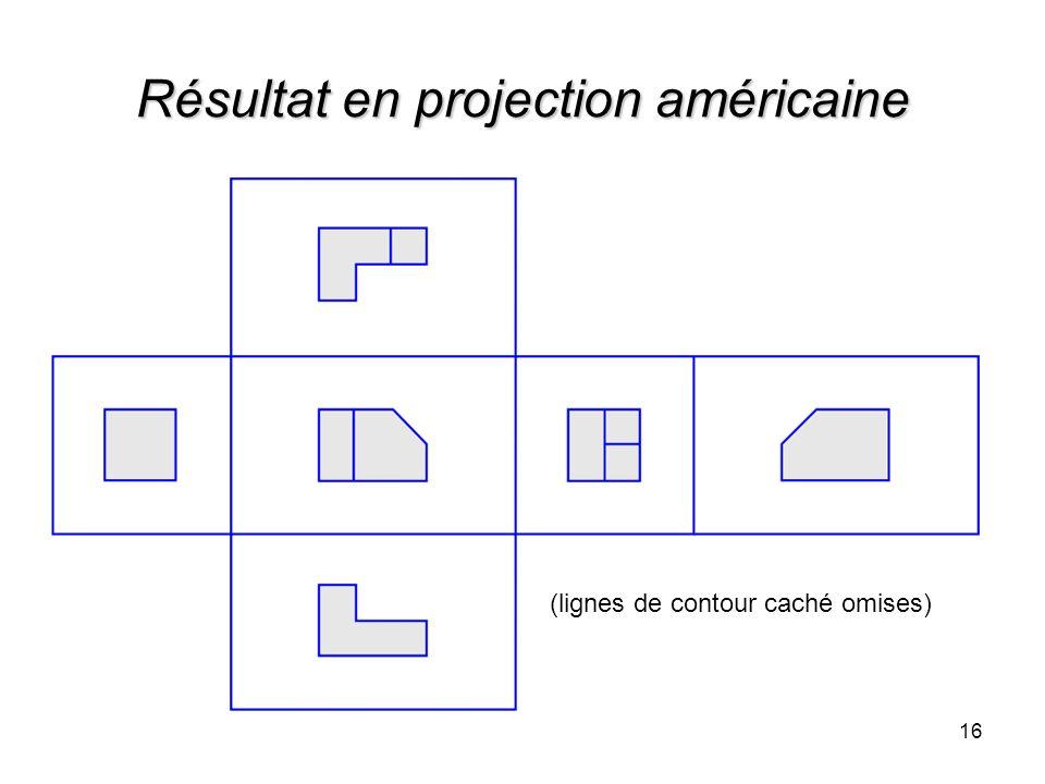Résultat en projection américaine 16 (lignes de contour caché omises)