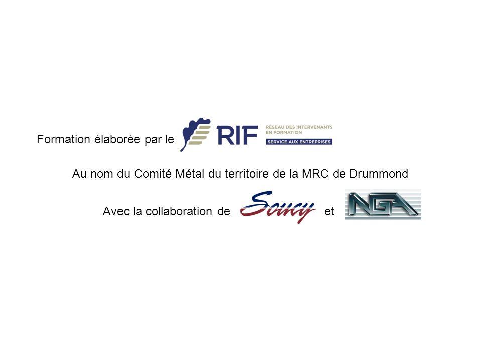 Formation élaborée par le Au nom du Comité Métal du territoire de la MRC de Drummond Avec la collaboration de et