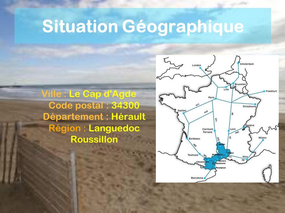 Situation Géographique Ville : Le Cap d'Agde Code postal : 34300 Département : Hérault Région : Languedoc Roussillon
