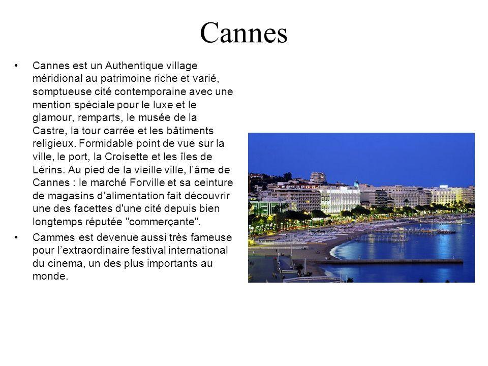 Cannes Cannes est un Authentique village méridional au patrimoine riche et varié, somptueuse cité contemporaine avec une mention spéciale pour le luxe