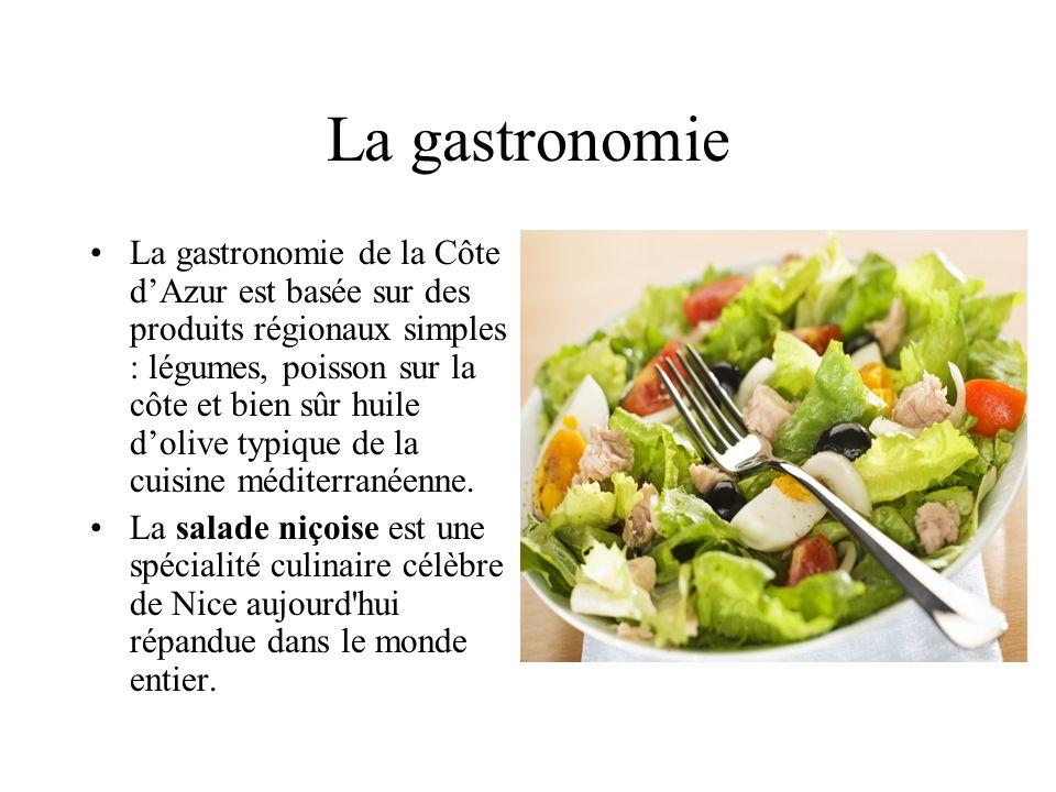 La gastronomie La gastronomie de la Côte dAzur est basée sur des produits régionaux simples : légumes, poisson sur la côte et bien sûr huile dolive ty