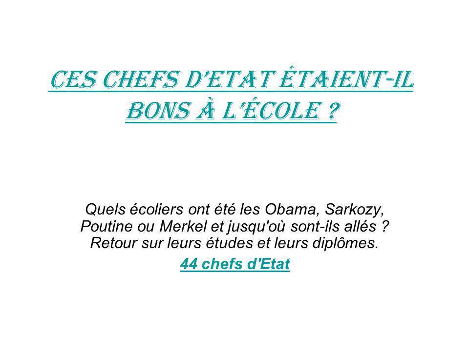 Ces chefs dEtat étaient-il bons à lécole ? Quels écoliers ont été les Obama, Sarkozy, Poutine ou Merkel et jusqu'où sont-ils allés ? Retour sur leurs