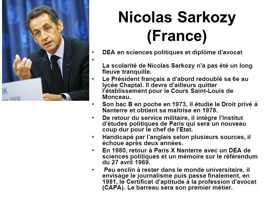 Nicolas Sarkozy (France) DEA en sciences politiques et diplôme d'avocat La scolarité de Nicolas Sarkozy n'a pas été un long fleuve tranquille. Le Prés