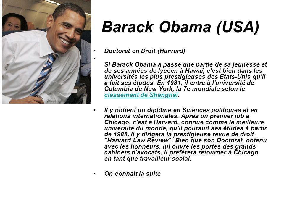 Barack Obama (USA) Doctorat en Droit (Harvard) Si Barack Obama a passé une partie de sa jeunesse et de ses années de lycéen à Hawaï, c'est bien dans l