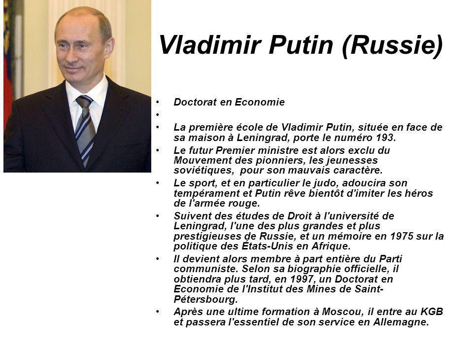 Vladimir Putin (Russie) Doctorat en Economie La première école de Vladimir Putin, située en face de sa maison à Leningrad, porte le numéro 193. Le fut