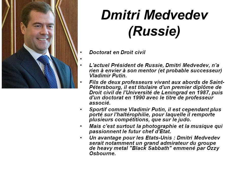 Dmitri Medvedev (Russie) Doctorat en Droit civil L'actuel Président de Russie, Dmitri Medvedev, n'a rien à envier à son mentor (et probable successeur