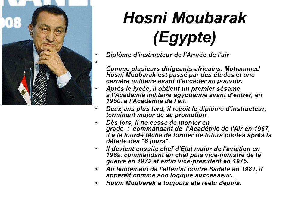 Hosni Moubarak (Egypte) Diplôme d'instructeur de l'Armée de l'air Comme plusieurs dirigeants africains, Mohammed Hosni Moubarak est passé par des étud