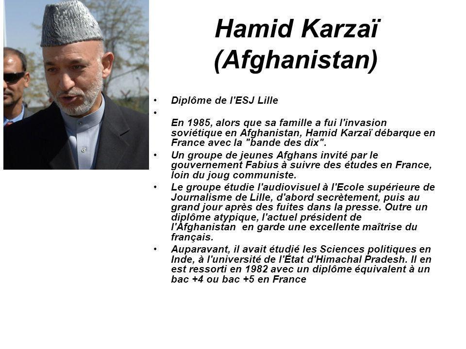 Hamid Karzaï (Afghanistan) Diplôme de l'ESJ Lille En 1985, alors que sa famille a fui l'invasion soviétique en Afghanistan, Hamid Karzaï débarque en F