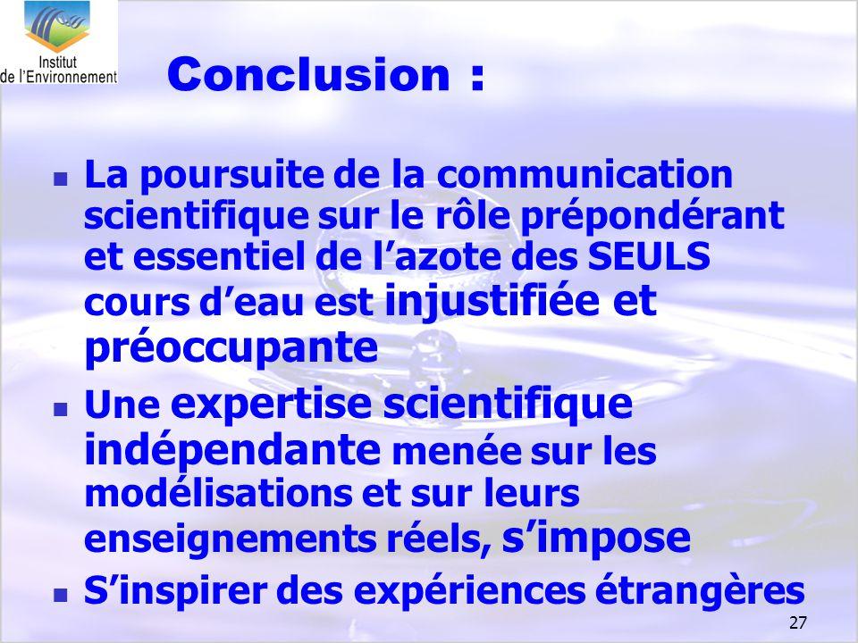 27 Conclusion : La poursuite de la communication scientifique sur le rôle prépondérant et essentiel de lazote des SEULS cours deau est injustifiée et