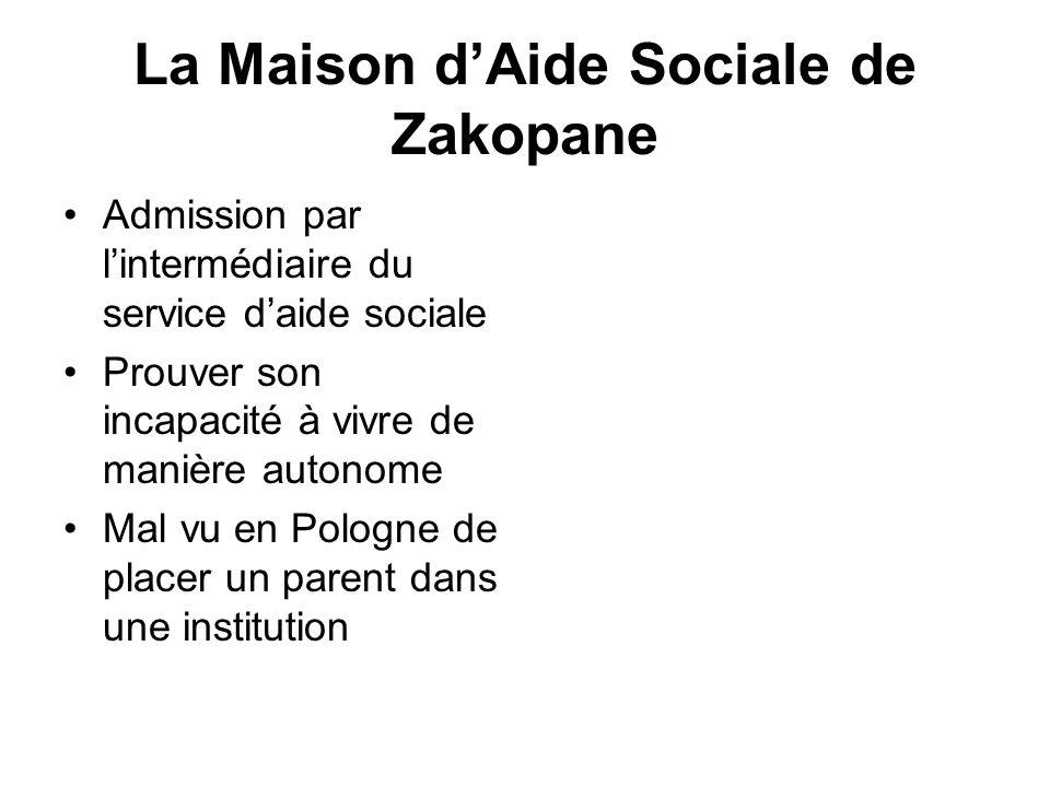 La Maison dAide Sociale de Zakopane Admission par lintermédiaire du service daide sociale Prouver son incapacité à vivre de manière autonome Mal vu en