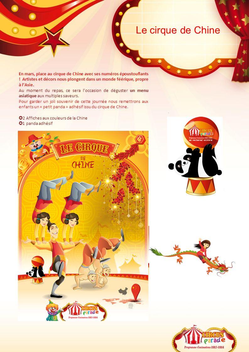 Le cirque de Chine En mars, place au cirque de Chine avec ses numéros époustouflants ! Artistes et décors nous plongent dans un monde féérique, propre