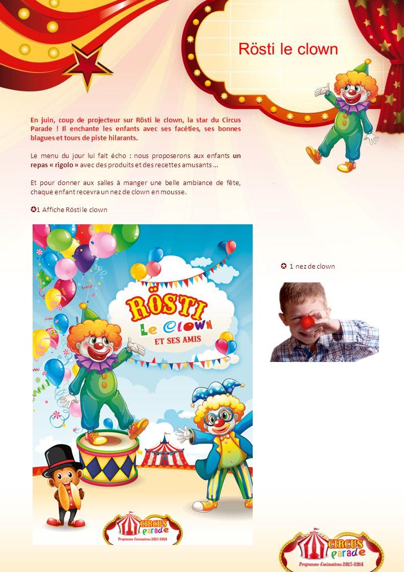 Rösti le clown En juin, coup de projecteur sur Rösti le clown, la star du Circus Parade ! Il enchante les enfants avec ses facéties, ses bonnes blague