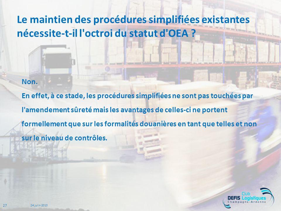27 24 juiin 2010 Le maintien des procédures simplifiées existantes nécessite-t-il l octroi du statut d OEA .