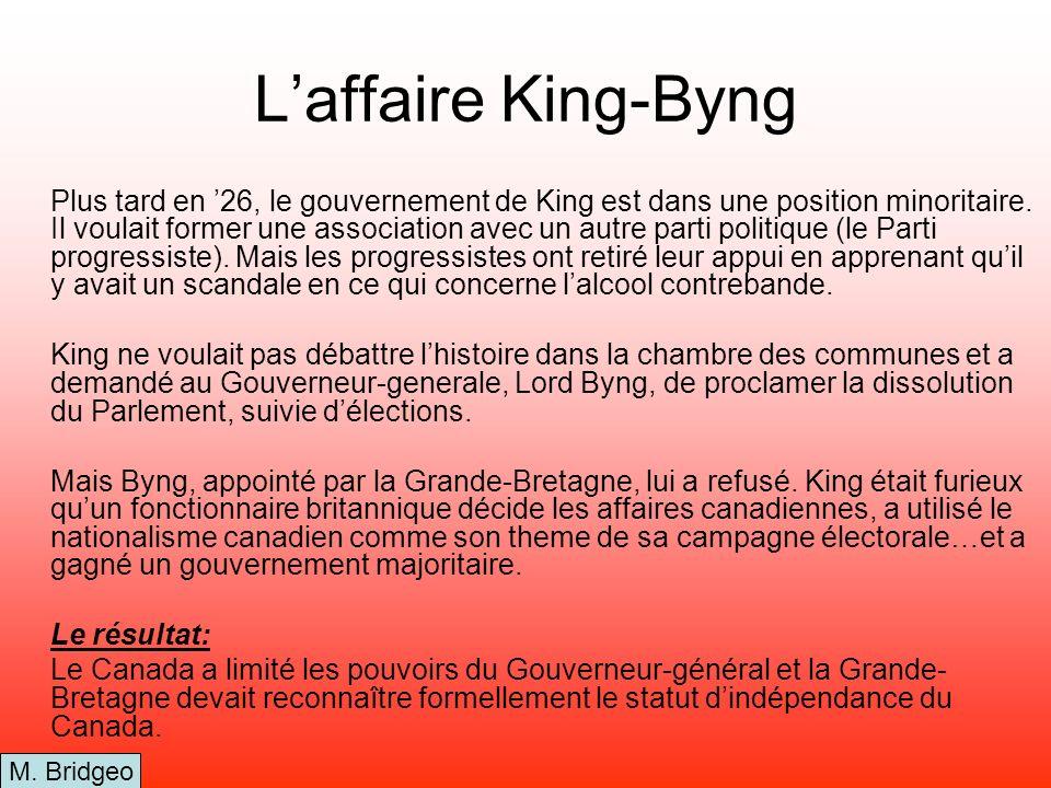 Laffaire King-Byng Plus tard en 26, le gouvernement de King est dans une position minoritaire. Il voulait former une association avec un autre parti p