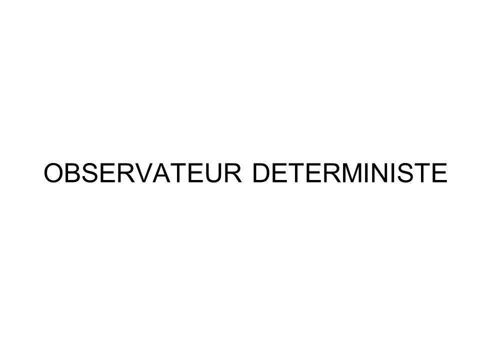 OBSERVATEUR DETERMINISTE