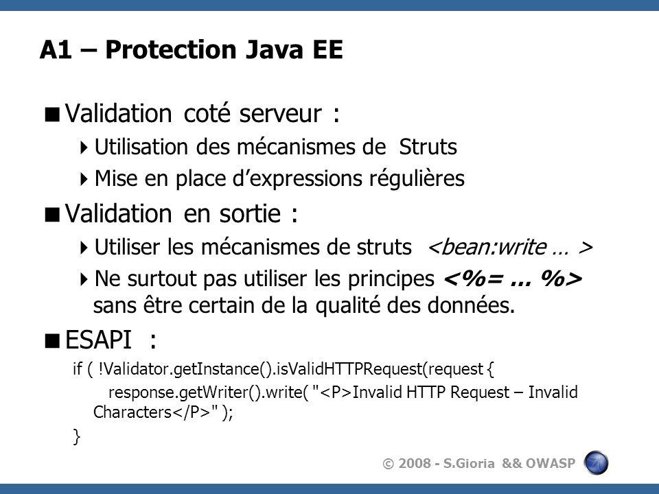 © 2008 - S.Gioria && OWASP A1 – Protection Java EE Validation coté serveur : Utilisation des mécanismes de Struts Mise en place dexpressions régulière