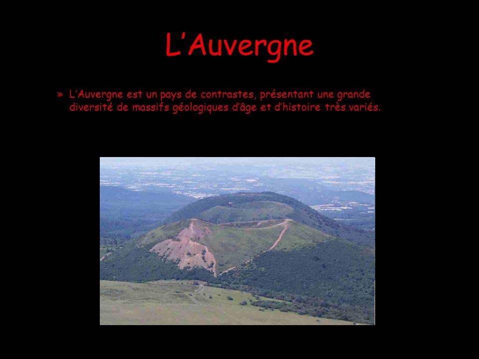 LAuvergne »L»LAuvergne est un pays de contrastes, présentant une grande diversité de massifs géologiques dâge et dhistoire très variés.