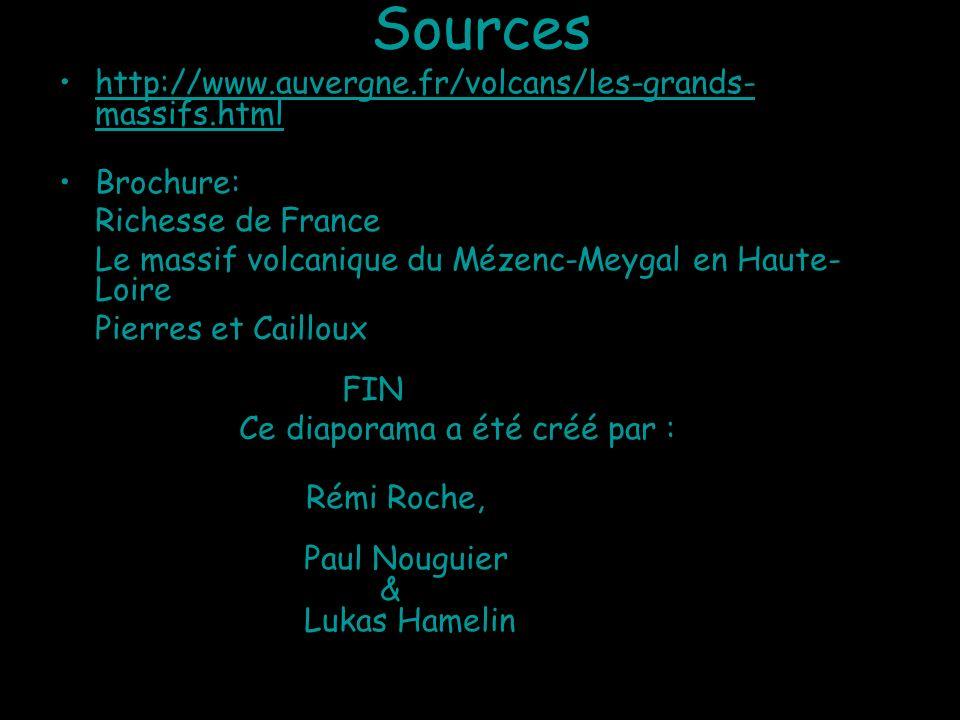 Sources http://www.auvergne.fr/volcans/les-grands- massifs.htmlhttp://www.auvergne.fr/volcans/les-grands- massifs.html Brochure: Richesse de France Le