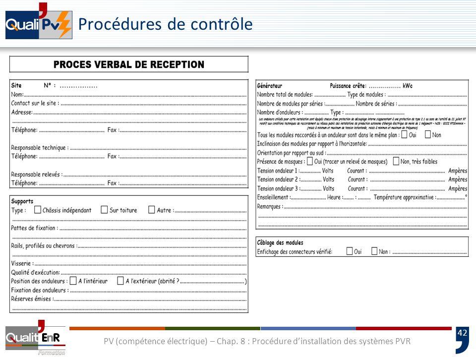 42 PV (compétence électrique) – Chap. 8 : Procédure dinstallation des systèmes PVR Procédures de contrôle