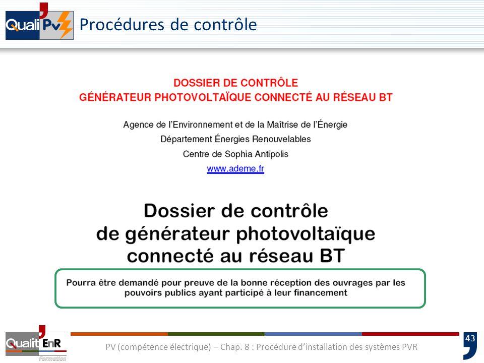 43 PV (compétence électrique) – Chap. 8 : Procédure dinstallation des systèmes PVR Procédures de contrôle