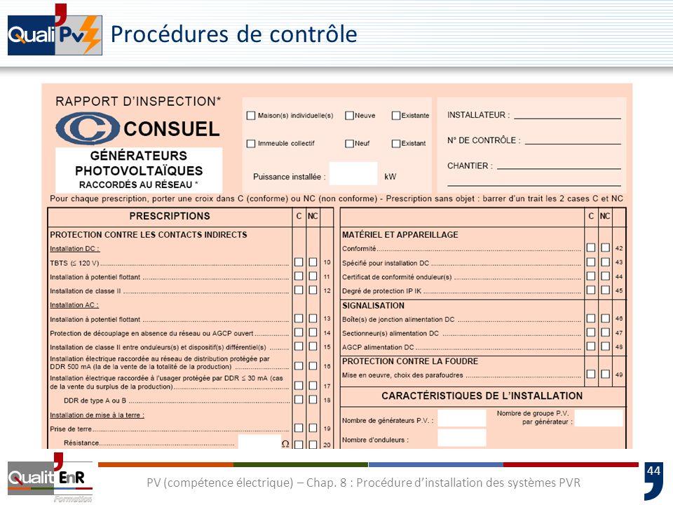 44 PV (compétence électrique) – Chap. 8 : Procédure dinstallation des systèmes PVR Procédures de contrôle