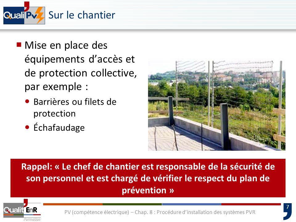 7 PV (compétence électrique) – Chap. 8 : Procédure dinstallation des systèmes PVR Mise en place des équipements daccès et de protection collective, pa