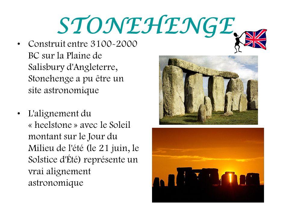 STONEHENGE Construit entre 3100-2000 BC sur la Plaine de Salisbury d'Angleterre, Stonehenge a pu être un site astronomique L'alignement du « heelstone