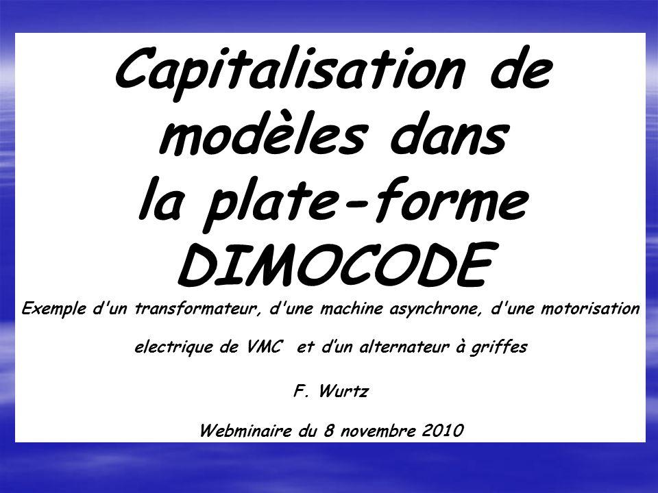 Capitalisation de modèles dans la plate-forme DIMOCODE Exemple d'un transformateur, d'une machine asynchrone, d'une motorisation electrique de VMC et