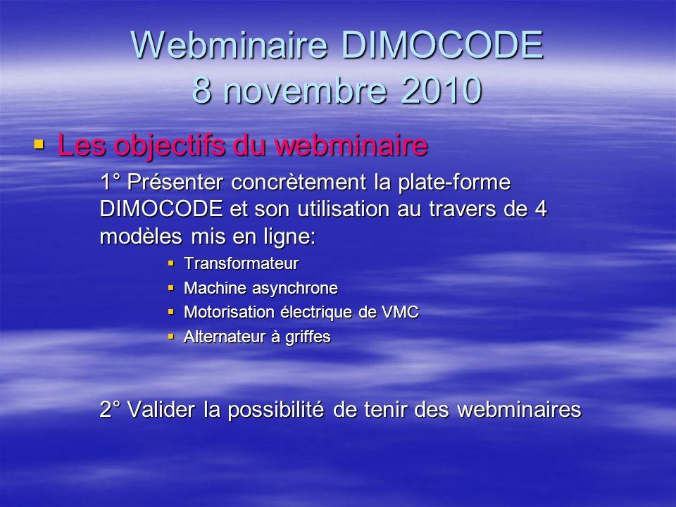 Webminaire DIMOCODE 8 novembre 2010 Les objectifs du webminaire Les objectifs du webminaire 1° Présenter concrètement la plate-forme DIMOCODE et son u