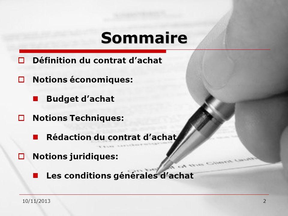 10/11/20132 Sommaire Définition du contrat dachat Notions économiques: Budget dachat Notions Techniques: Rédaction du contrat dachat Notions juridique