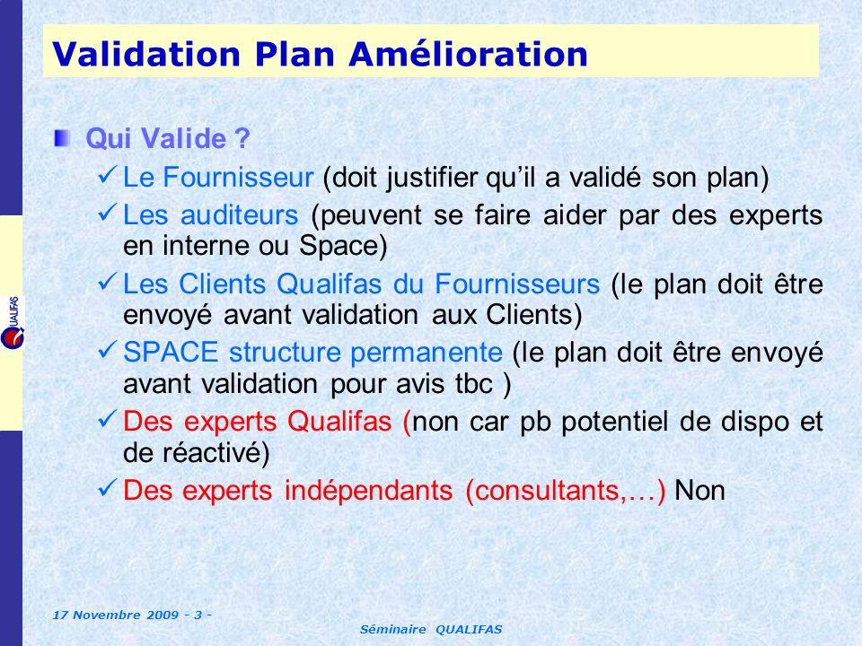 17 Novembre 2009 - 3 - Séminaire QUALIFAS Validation Plan Amélioration Qui Valide .